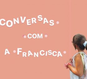 Conversas com a Francisca- Ep. 1